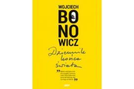 Wojciech Bonowicz – Dziennik końca świata (SIW Znak 2019)